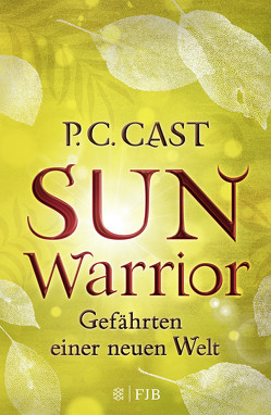 Gefährten einer neuen Welt / Sun Warrior von Blum,  Christine, Cast,  P.C.