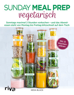 Sunday Meal Prep vegetarisch von Black,  Keda