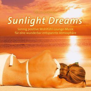SUNLIGHT DREAMS von Scheffner,  Oliver