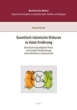 Sunnitisch-islamische Diskurse zu Halal-Ernährung von Schrode,  Paula