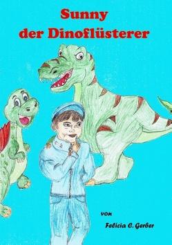 Sunny der Dino Flüsterer von Gerber,  Felicia C.