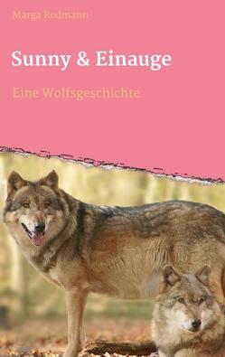 Sunny & Einauge von Rodmann,  Marga