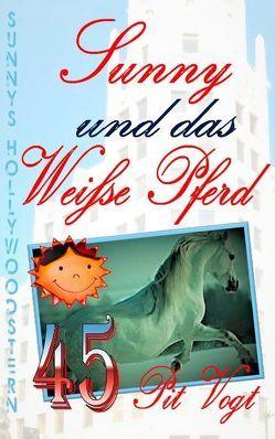 Sunny und das weiße Pferd von Vogt,  Pit
