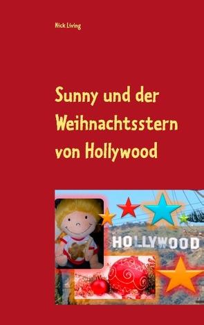 Sunny und der Weihnachtsstern von Hollywood von Living,  Nick
