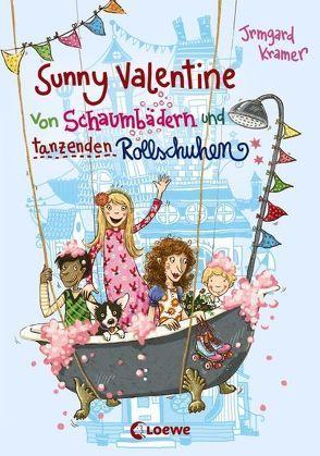 Sunny Valentine – Von Schaumbädern und tanzenden Rollschuhen von Dulleck,  Nina, Kramer,  Irmgard