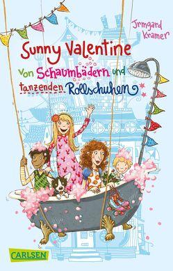 Sunny Valentine: Von Schaumbädern und tanzenden Rollschuhen von Dulleck,  Nina, Kramer,  Irmgard