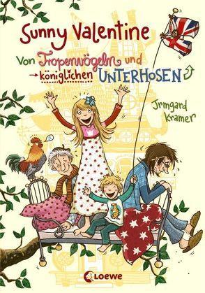 Sunny Valentine – Von Tropenvögeln und königlichen Unterhosen von Dulleck,  Nina, Kramer,  Irmgard