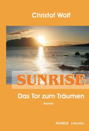 Sunrise – Das Tor zum Träumen von Wolf,  Christof