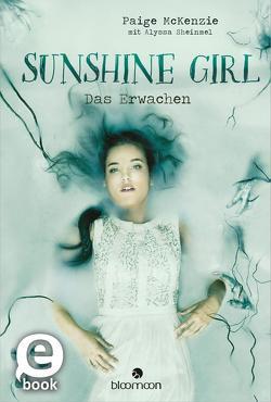 Sunshine Girl – Das Erwachen von Hummel,  Doris, McKenzie,  Paige, Sheinmel,  Alyssa