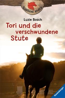 Sunshine Ranch 2: Tori und die verschwundene Stute von Bosch,  Luzie