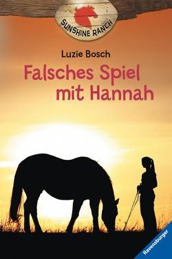 Sunshine Ranch 3: Falsches Spiel mit Hannah von Bosch,  Luzie