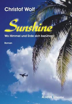 Sunshine – Wo Himmel und Erde sich berühren von Wolf,  Christof