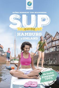 SUP-GUIDE Hamburg & Umgebung von Nehrhoff von Holderberg,  Björn