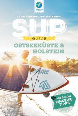 SUP-GUIDE Holstein & Ostsee von Nehrhoff von Holderberg,  Björn