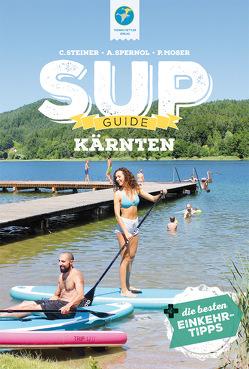 SUP-GUIDE Kärnten von Moser,  Philipp, Spernol,  Andreas, Steiner,  Claudia