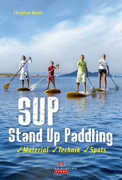SUP – Stand Up Paddling von Barth,  Christian