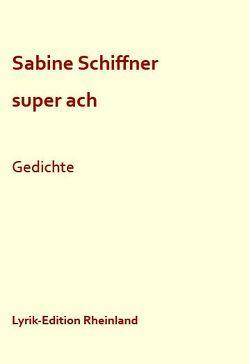 super ach von Schiffner,  Sabine, Serrer,  Michael, Wenzel,  Christoph