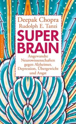 Super -Brain von Chopra,  Deepak, Tanzi,  Rudolph E., Wallossek,  Michael