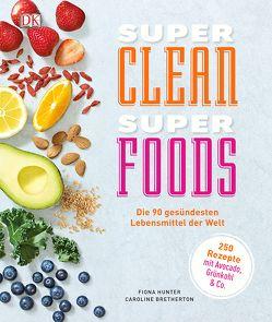 Super Clean Super Foods von Bretherton,  Caroline, Hunter,  Fiona