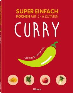 SUPER EINFACH – CURRYS von Souksisavanh,  Orathay
