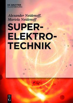 Super-Elektrotechnik von Neidenoff,  Alexander, Neidenoff,  Mariela