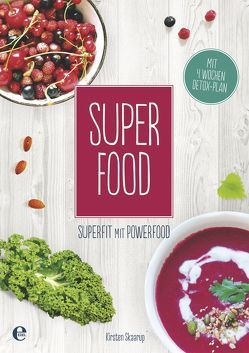 Super Food von Skaarup,  Kirsten