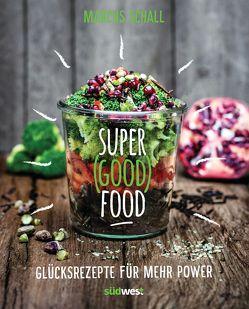 Super Good Food von Gantner,  Daniela, Schall,  Marcus
