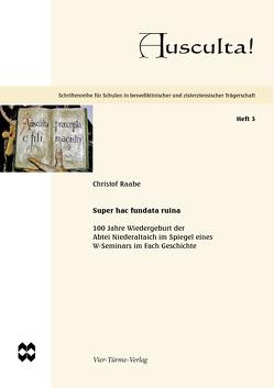 Super hac fundata ruina von Raabe,  Christof