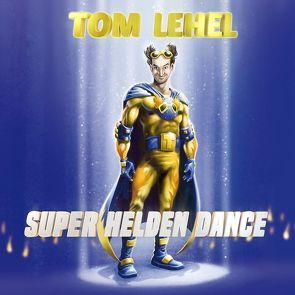 Super Helden Dance von Lehel,  Tom