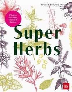 Super Herbs von Berling-Aumann,  Nadine, Peter,  Natalie A.