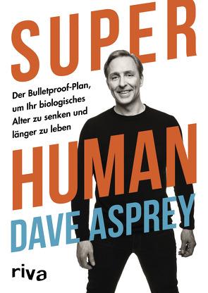 Super Human von Asprey,  Dave