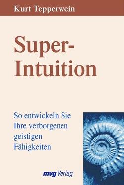 Super-Intuition von Tepperwein,  Kurt