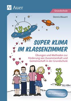 Super Klima im Klassenzimmer von Blauert,  Dennis