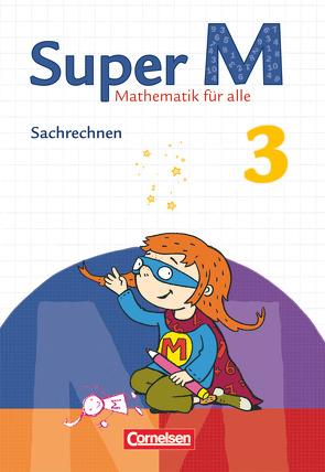 Super M – Zu allen Ausgaben / 3. Schuljahr – Sachrechnen von Heinze,  Klaus, Hütten,  Gudrun, Manten,  Ursula, Teusen,  Maike, Wolters,  Nicole