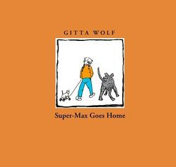 Super-Max goes home von Wolf,  Gitta