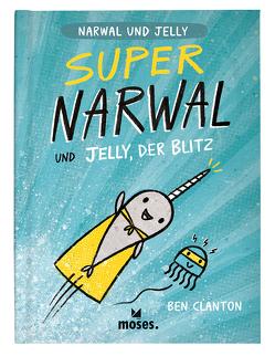 Super Narwal und Jelly, der Blitz von Clanton,  Ben