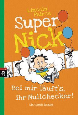 Super Nick – Bei mir läuft's, ihr Nullchecker! von Peirce,  Lincoln, Spangler,  Bettina