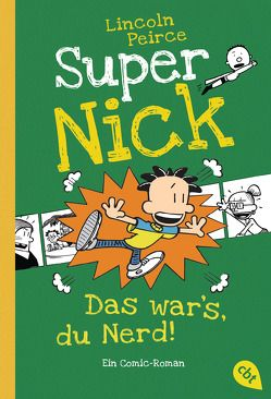 Super Nick – Das war's, du Nerd! von Peirce,  Lincoln, Spangler,  Bettina