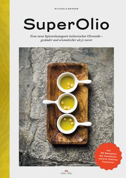 Super Olio von Bogner,  Michaela, Bogner,  Stefan