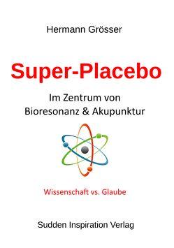 Super-Placebo von Grösser,  Hermann