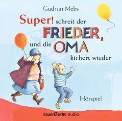 »Super«, schreit der Frieder, und die Oma kichert wieder von Blumhoff,  Christiane, Matic,  Peter, Mebs,  Gudrun, Roden,  Jakob