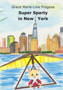 Super Sparty in New York von Frogosa,  Grace Marie-Line