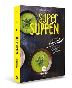 Super Suppen – Das neue Powerfood von Bruton,  Kathryn