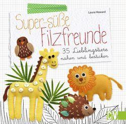 Super-süße Filzfreunde von Howard,  Laura, Krabbe,  Wiebke