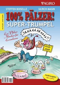 SUPER-TRUMPEL-Abwähl-Paket von Boiselle,  Steffen, Magin,  Ulrich