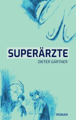Superärzte von Gärtner,  Dieter