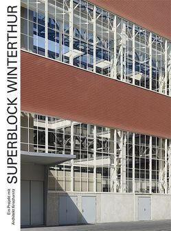 Superblock Winterthur von Bärtschi,  Hans-Peter, Krischanitz,  Adolf, Roth,  Lukas, Simon,  Axel