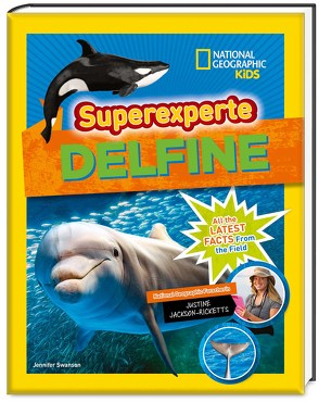Superexperte Delfine. National Geographic KiDS von Swanson,  Jennifer