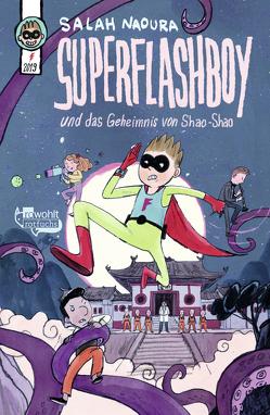 Superflashboy und das Geheimnis von Shao-Shao von Naoura,  Salah, Schüttler,  Kai