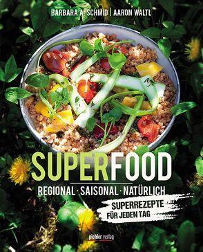 Superfood von Schmid,  Barbara, Waltl,  Aaron